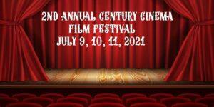 Banner for century film festival July 9,10,11 2021